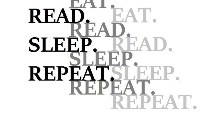 eat - read - sleep - repeat