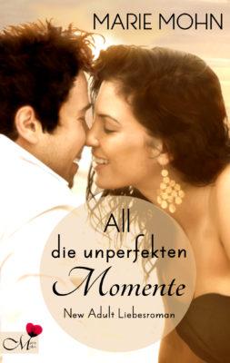 Cover New Adult Liebesroman All die unperfekten Momente
