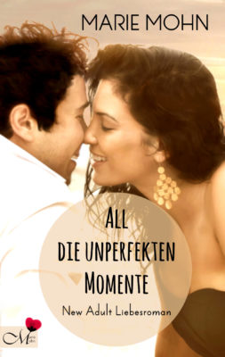 New Adult Reihe Alle Momente Teil 2