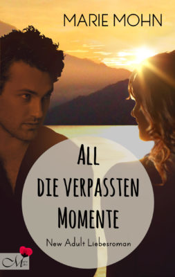 New Adult Buch All die verpassten Momente